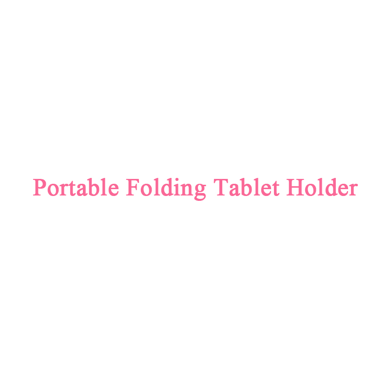 Portable Folding Tablet Holder