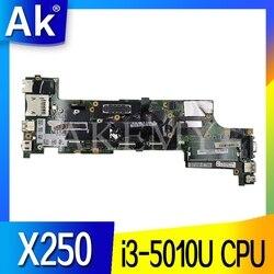 Dla For Lenovo Thinkpad X250 Notebook płyta główna VIUX1 NM-A091 procesora i3 5010U 100% pracy test FRU 00HT377 00HT365 00HT366 000HT378