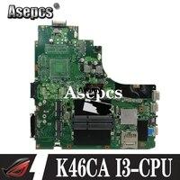 K46CA Laptop Motherboard for ASUS K46C K46CM K46CB S46C A46C I3 CPU original mianboard 100% test ok|Motherboards| |  -
