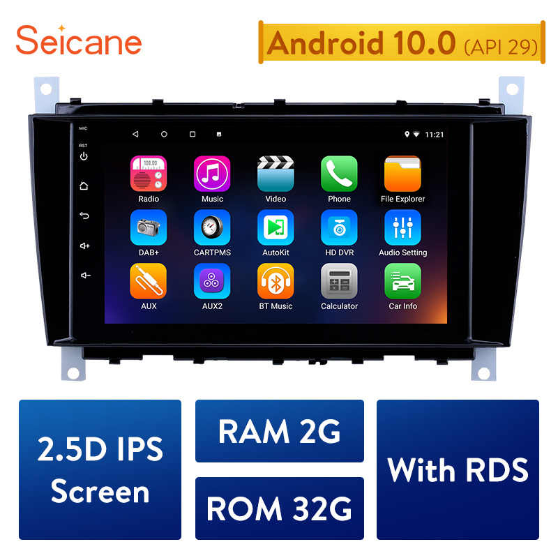 Radio GPS para coche Seicane Android 10,0, 2GB, para Mercedes Benz Clase C C55 / CLC clase W203 /CLK clase W209 /CLS clase W219 2004-2011