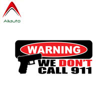 Aliauto Funny Car Sticker Warning We Dont Call 911 Gun Accessories Decal PVC Cover Scratch for Vw Nissan Suzuki Skoda,14cm*6cm(China)