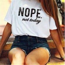 Женская футболка с коротким рукавом надписью nope not today