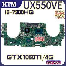 Ux550 für ASUS ZenBook Pro UX550V UX550VD UX550VE UX550VW laptop motherboard mainboard test OK I5-7300H cpu GTX1050TI/4G 16GB