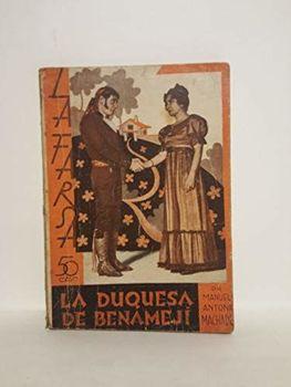 LA DUQUESA DE BENAMEJÍ. Drama en tres actos, en prosa y verso. Estrenada en Madrid, en el Teatro Español la noche del día 26 de