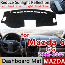 Для Mazda 6 2002~ 2007 GG Противоскользящий коврик для приборной панели Защита от солнца Dashmat защитные аксессуары Atenza 2003 2004 2005 2006 Wagon
