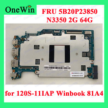 for 120S-11IAP Winbook 81A4 Lenovo Ideapad Original Laptop Integrated Motherboard With CPU N3350 RAM 2G HDD 64G FRUPN 5B20P23850
