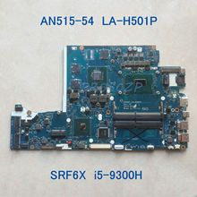 Для ACER AN515-54 Материнская плата ноутбука LA-H501P с SRF6X I5-9300H Процессор N17P-G0-K1-A1 GPU100 % работает хорошо