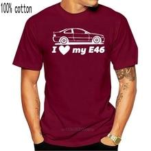2019 Fashion Hot Sale MENS I LOVE MY E46 T-SHIRT Germany Classic Car E 46 316 318 320 325 328 330 I D X Xdrive M3 Tee shirt