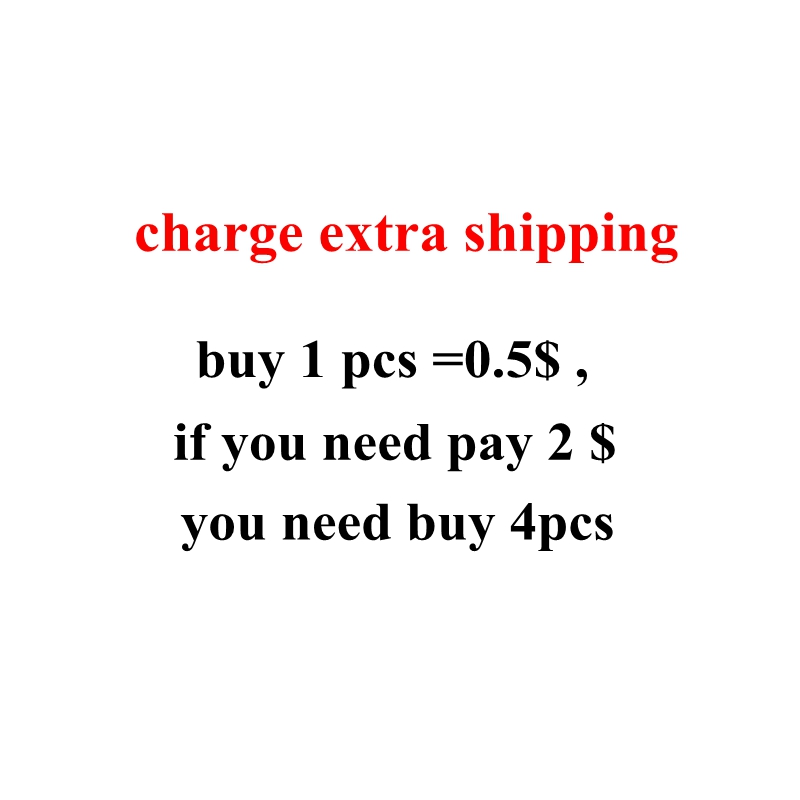 This Link Is Used to Charge Additional Costs for The Product .( Buy 1 Pcs =0.5$ , If You Need Pay 2 $, You Need Buy 4pcs )