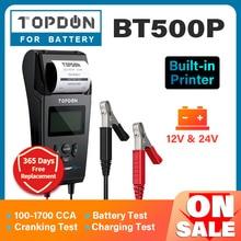 TOPDON BT500P 12 فولت 24 فولت جهاز اختبار بطارية السيارة مع طابعة اختبار تحميل البطارية للدراجات النارية السيارات شحن مُحلل بطارية التحريك