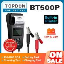 TOPDON BT500P 12V 24V Tester akumulatora samochodowego z testem obciążenia akumulatora drukarki do automatycznego ładowania motocykla analizator baterii rozruchu