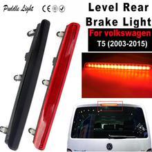 Car High Level Rear Brake Light Lamp 12V High Mount Stop Lamp LED Third Brake Light For VW TD Transporter Multivan 03-15 недорго, оригинальная цена