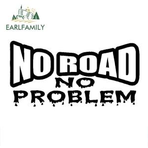 EARLFAMILY 13cm x 6.5cm Car Styling No Road No Problem Vinyl Decal Sticker 350 Truck Offroad 4x4 Diesel 2500 Funny Car Sticker