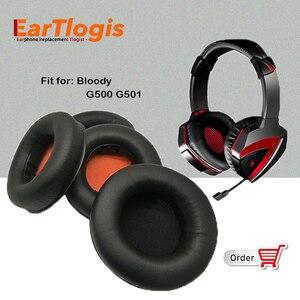 EarTlogis Сменные амбушюры для Bloody G500 G501, запасные части для наушников и гарнитуры в виде накладки на наушники, подушка, подушка,