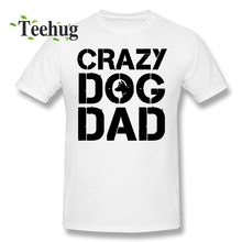 Casual Crazy Dog Dad T Shirt Male Summer For Man Pure Cotton Top Tees