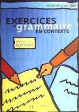Grammaire Exercices en contexte. Übungsbuch. Niveau débutant