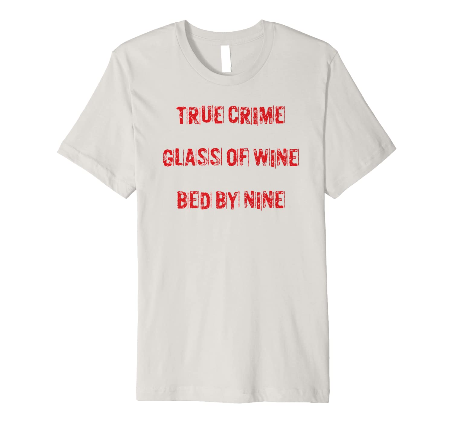 True Crime Glass Of Wine In Bed By Nine Shirt True Crime Tee Premium T-Shirt image