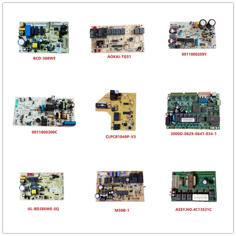 BCD-308WE| AOKAI-TG51| 0011800209Y| 0011800300C|CLPCB1049P-V3|3000D-0629-0641-034-1|UL-BD386WE-SQ|M50B-1|ASSY.NO.4C13521C Used