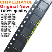 1PCS MAX98505EWV BQ51221A MAX98504 P9320S MAX77849EWB MAX77819EWB MAX77818EWZ PMB6830 MT6350V PMB6835A novas e originais Chips IC