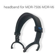 6CM Replacement headband for MDR-7506 MDR-V6 headphone head beam repair parts shelf hung front fork