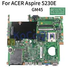 KoCoQin Laptop motherboard Para ACER Aspire 5630 5630g 5230 5320 5730 5730G Mainboard MBTRC01001 07245-1M 48.4Z401.01M GM45(China)