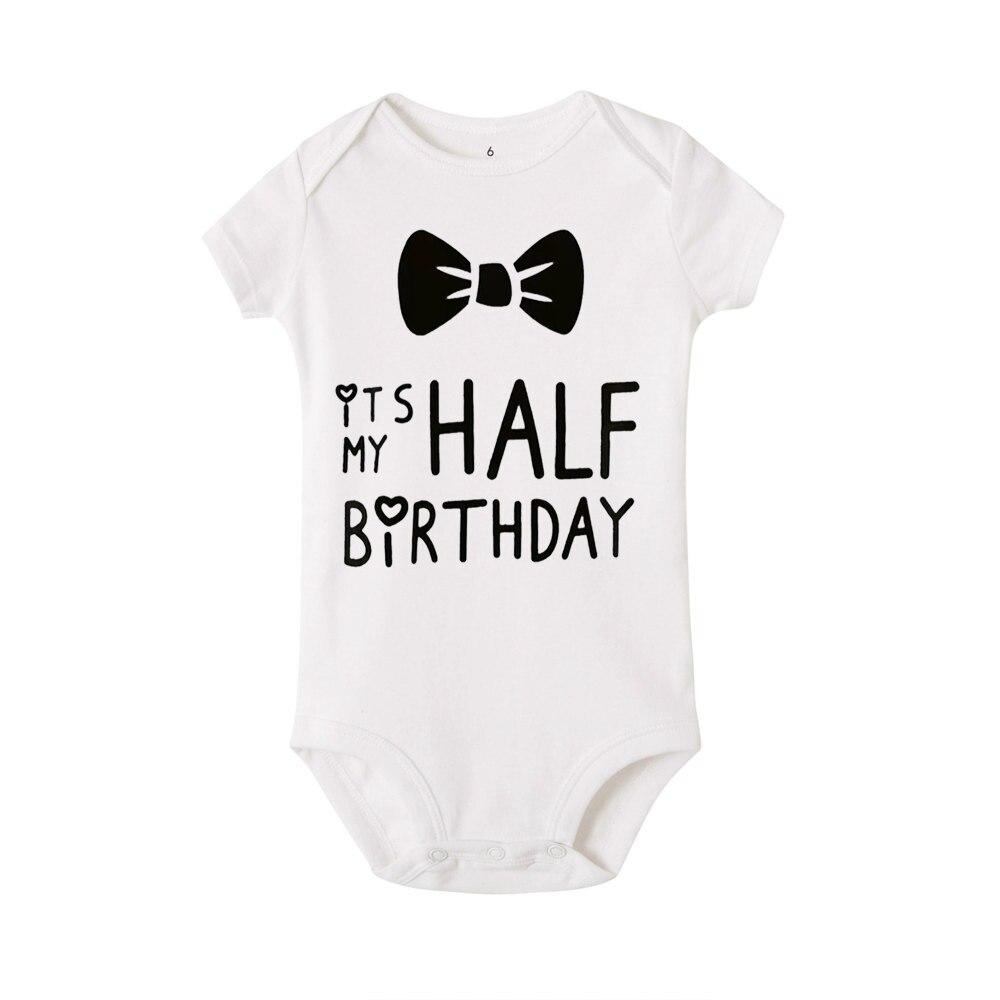 2020 Infant Baby Bodysuit It Is My Half Birthday Letters Print White Onesie Child 1ST Birthday Gift Toddler Summer Wear