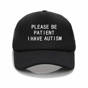 Пожалуйста, будьте терпеливы, у меня есть аутизм, бейсболки для мужчин и женщин, летняя солнцезащитная Кепка, кепка, бейсболка с граффити