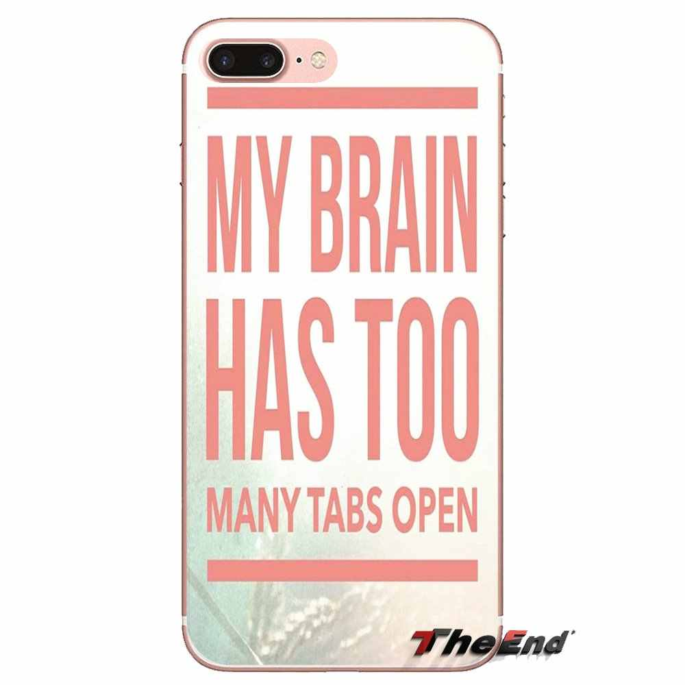 My Brain Has Too Many Tabs Open For LG Spirit Motorola Moto X4 E4 E5 G5 G5S G6 Z Z2 Z3 G2 G3 C Play Plus Mini Mobile Phone Cover