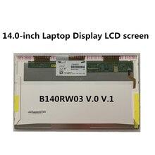 140 дюймовый экран ноутбука ЖК ltn140kt04 b140rw03 v0 v1 ltn140kt01