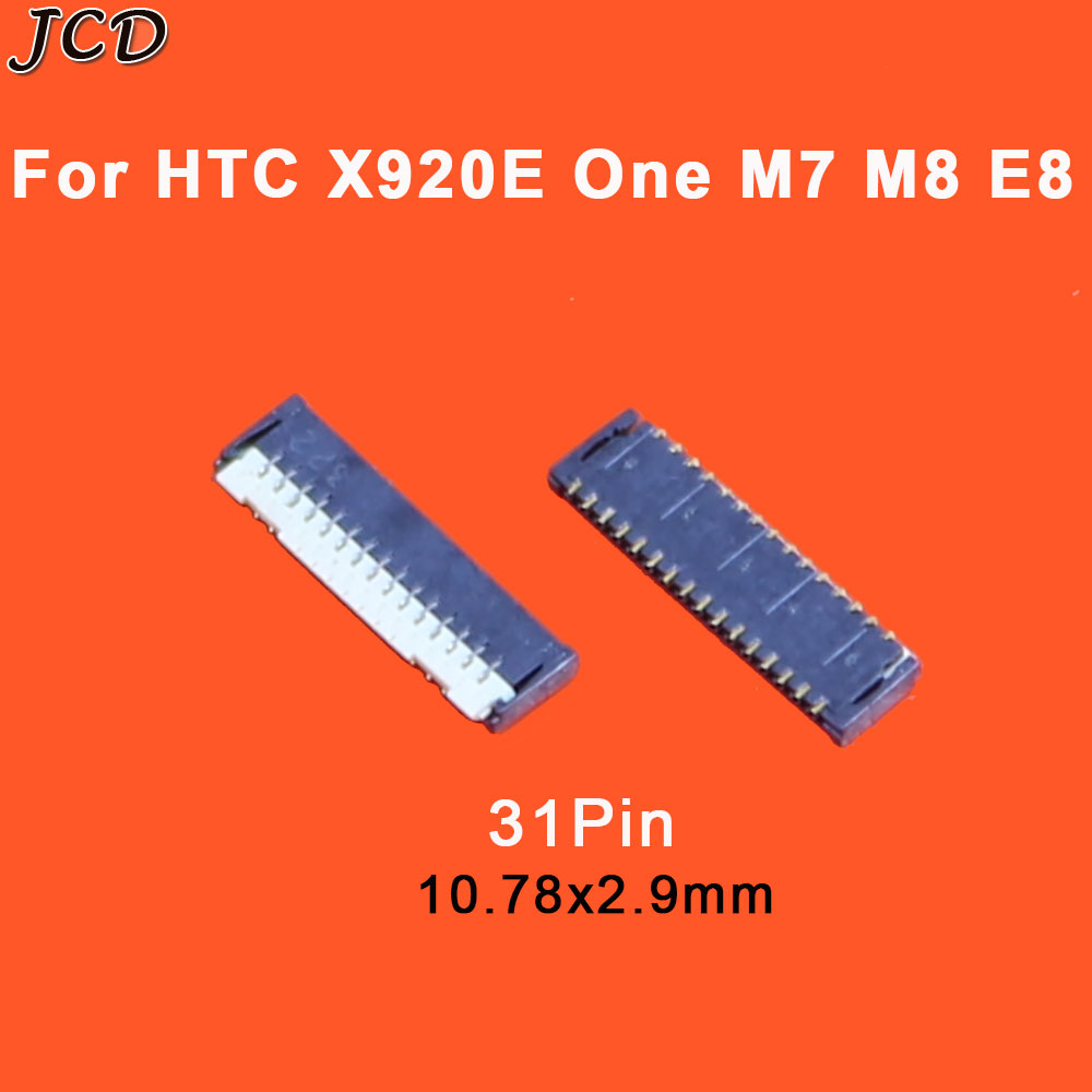 JCD LCD Display Screen FPC Connector 31pin On Motherboard Logic Board 31 Pin For HTC Butterfly X920E One M7 M8 E8