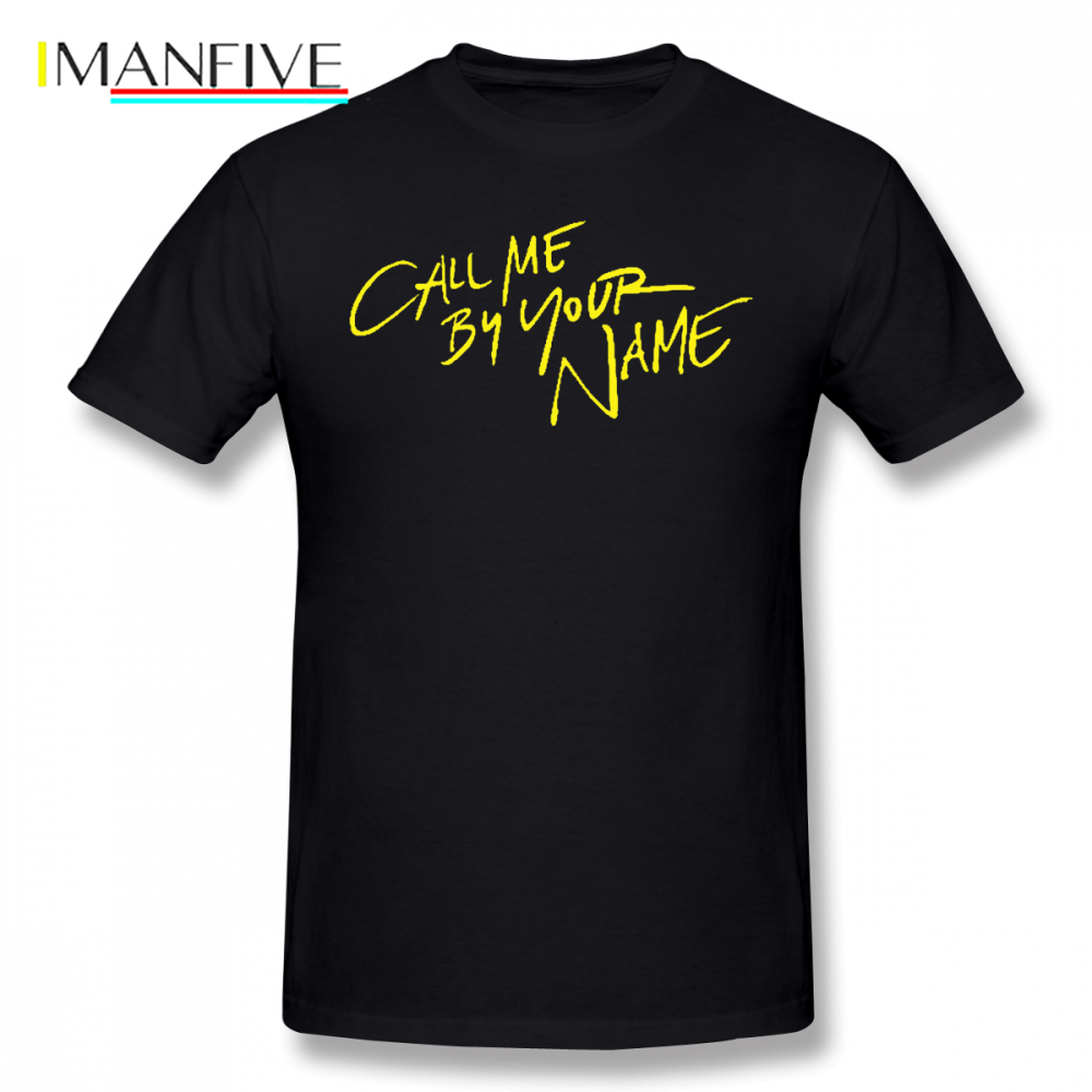 Call Me By Your Name T Shirt T-Shirt Print 100 Cotton Tee Man Summer Short-Sleeve Awesome Tshirt