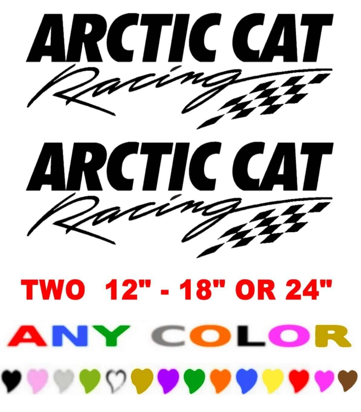 1Set ARCTIC CAT RACING STICKERS DECALS ANY COLOR ANY SIZE SNOWMOBILE QUAD SLED 4X4
