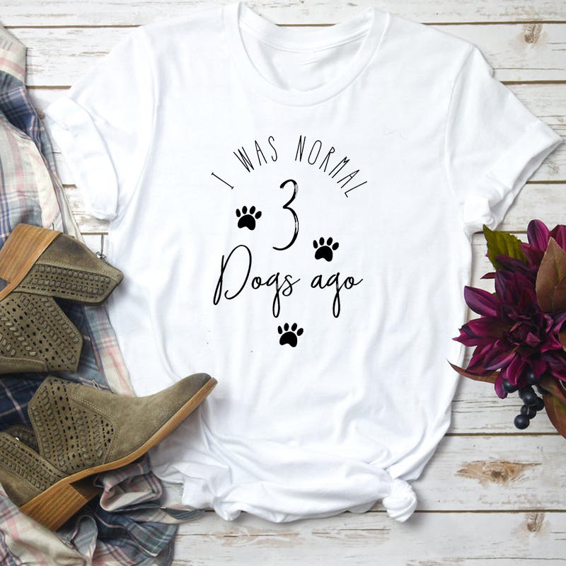I Was Normal 3 <font><b>Dogs</b></font> Ago Women Shirts Funny Casual Mother T-shirt Letter Print <font><b>Unisex</b></font> Tumblr <font><b>Tshirt</b></font> Cotton Summer Tops Drop Ship image