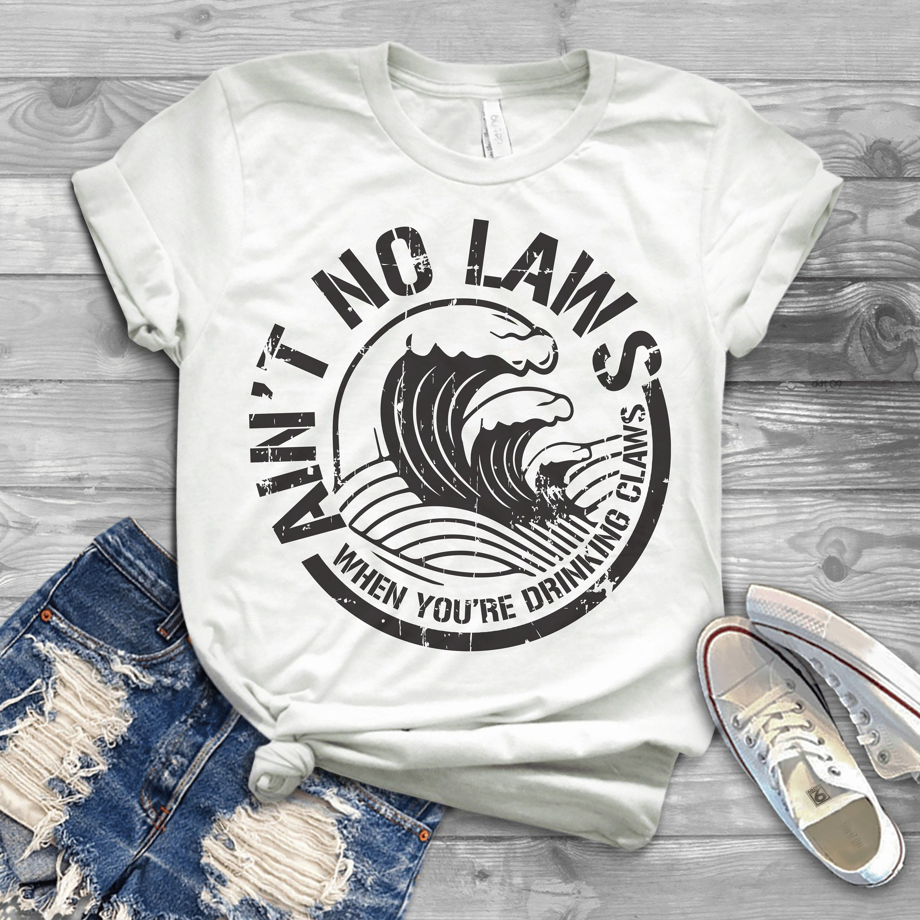 Aint No Laws When Your Drinking Claws Vintage   Shirt   - White Claw Gifts - Drinking   Shirt   - White Claw   T  -  shirt   - Aint No Laws Tee