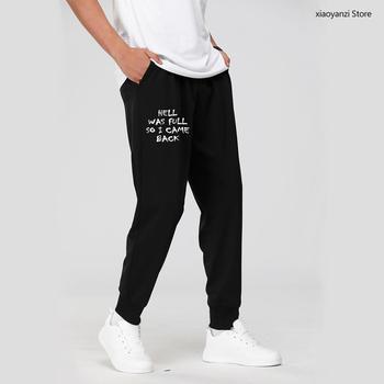 Piekło było pełne więc wróciłem męskie spodnie dresowe dorywczo śmieszne spodnie sportowe dla unisex długie spodnie Hipster Tumblr Drop Ship pant-100 tanie i dobre opinie CHINA Na co dzień Elastyczny pas Mieszkanie Pełnej długości Poliester Mikrofibra REGULAR Printed Midweight Czesankowej