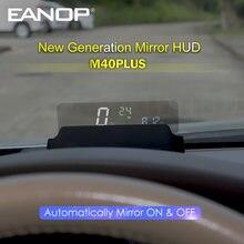 EANOP-pantalla HUD Head Up para coche, velocímetro Winshield, proyector de velocidad RPM, consumo de aceite, APP, accossorriess, M40PLUS