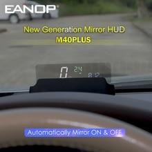 EANOP M40PLUS Mirror HUD Head Up Display OBD2 Winshield Speedometer RPM Speed Projector Oil consumption  APP Car accossorriess