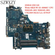 CPU Laptop Motherboard SR2UW LA-E791P CSL50/CSL52 Notebook 926249-601 for HP 250g6/250/G6