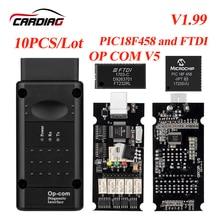 10 개/몫 Opcom V1.99/V1.78/V1.7/V1.65 OP Com Can OBD2 펌웨어 Ope lCAN 버스 인터페이스 용 Op com obd2 진단 도구 DHL Ship