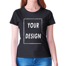 EU Size Custom T Shirt Female Add Your Own Design Print The Text Picture Women High Quality 100% Cotton T-shirt