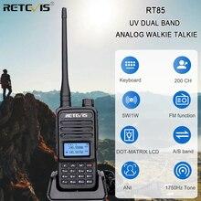 Retevis RT85 Analog Walkie Talkie UV Dual Band 5W Handheld Two Way Radio with Screen Keyboard VOX FM Radio Portable Transceiver