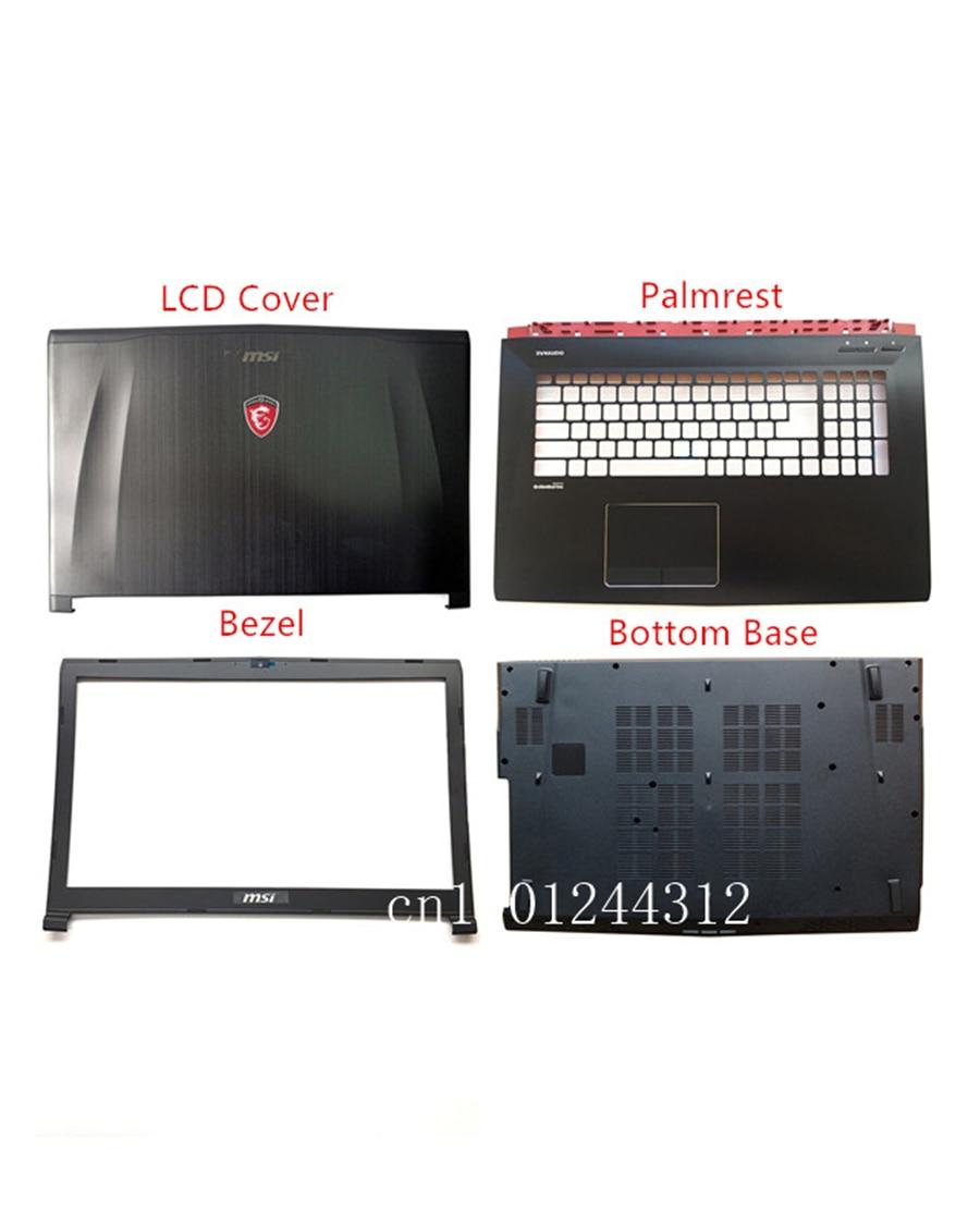 New Original For MSI GE72 GE72VR  MS-1794 MS-1791 7RF LCD Rear Top Lid Back Cover / Front Frame Bezel / Palmrest / Bottom Base