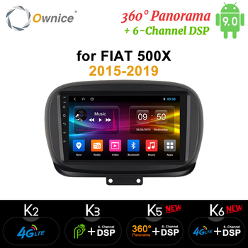 Ownice K3 K5 K6 Octa Core Android 9.0 voiture DVD GPS pour Fiat 500X2019 GPS voiture tête unité Radio RDS 4G LTE 360 Panorama DSP SPDIF