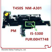 CPU Notebook Motherboard Lenovo Thinkpad NM-A301 T450S for with 4GB Nm-a301/Cpu/I5-5300u/..