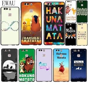 EWAU hakuna matata Soft Silicone phone case for Huawei P8 P9 P10 P20 P30 P40 Lite Pro P Smart Z plus