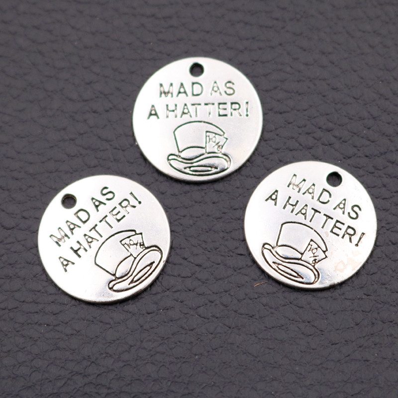 15pcs Fashion Metal Round Tags Mad As A Hatter Charm Necklace Bracelets DIY Jewelry Handicraft Making 20mm A2164