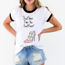 Good shoes take you good places funny graphic t shirts women hipster vogue tshirt femme kawaii tops tee shirt clothes