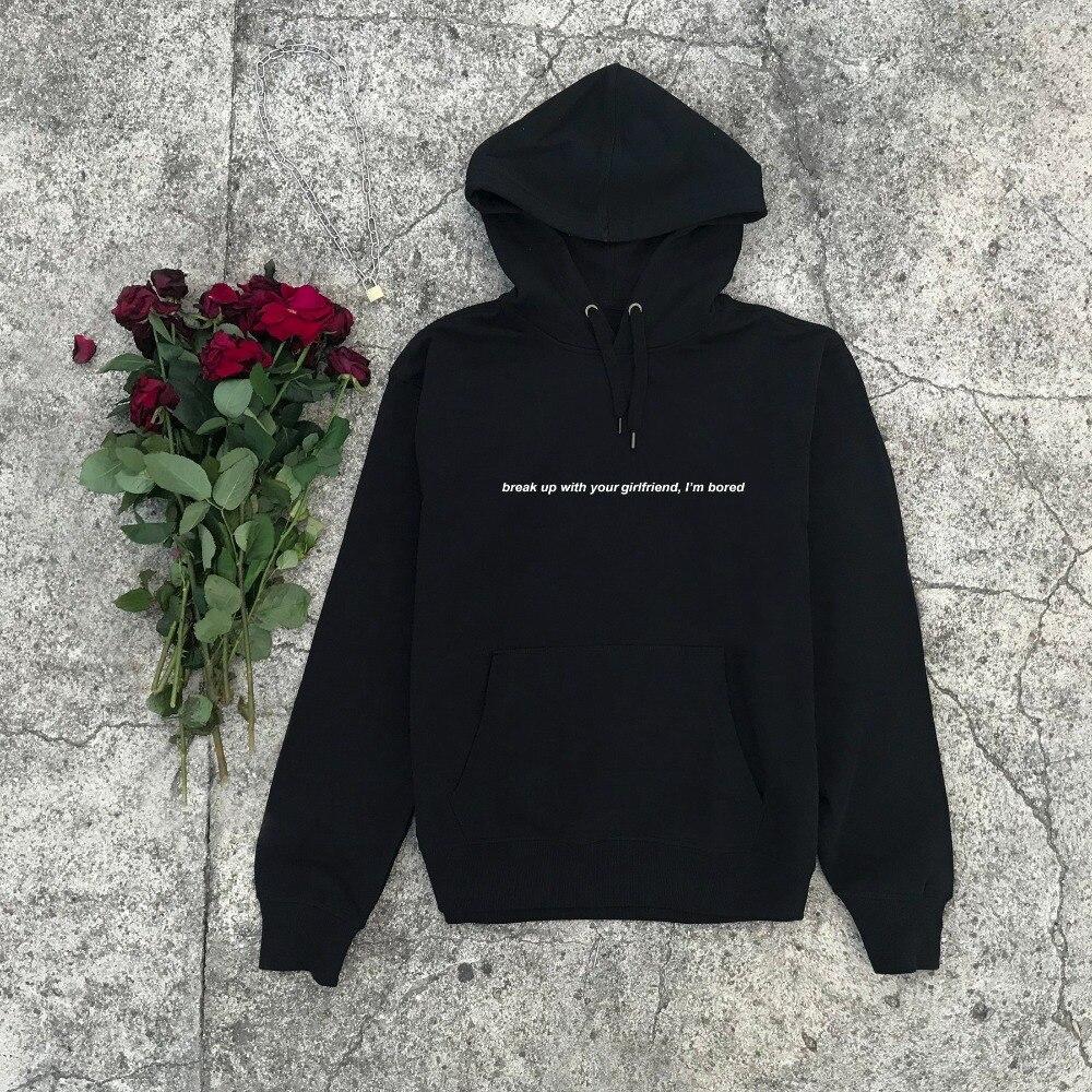 2019 Women Hoodie Grunge Tumblr New Season Aesthetic Slogan Vintage Pullover Goth Ourfit Break Up With Your Girlfriend