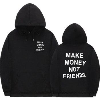 New Streetwear MAKE MONEY NOT FRIENDS Hoodies Men/Women Fashion print couple clothes sudadera hombre off white hoody sweatshirt make money not friends pубашка