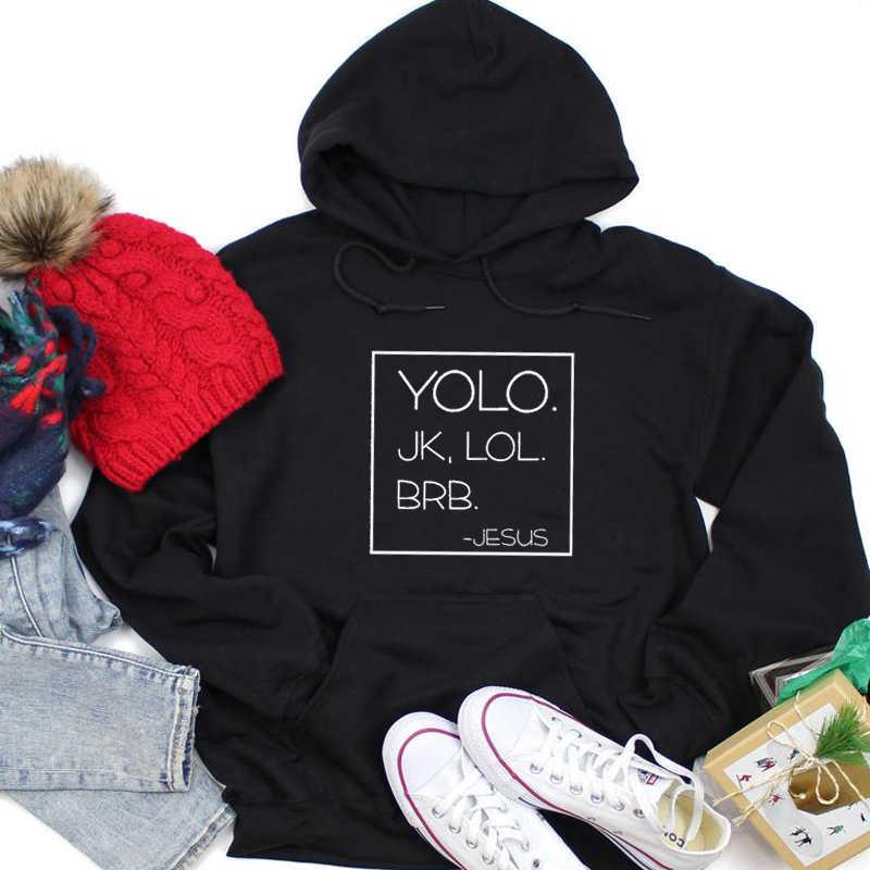 YOLO JK LOL BRB Jesus с надписью толстовки женские забавные поговорки фестиваль подарочный пуловер для девочек христианская религиозная одежда Прямая поставка